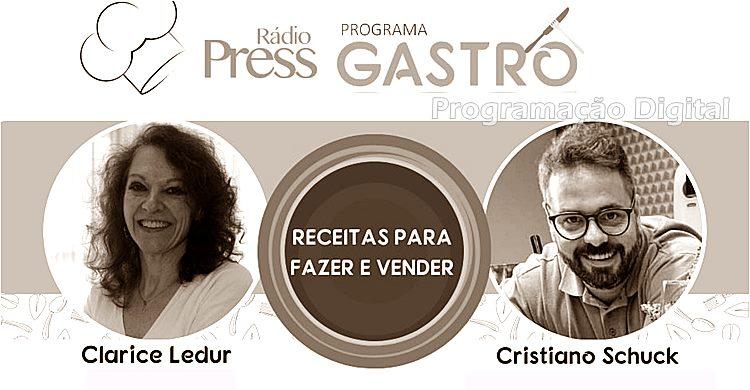 Clarice Ledur - Programa Gastro - Rádio Press - Programação Digital
