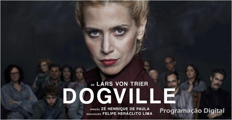 Espetáculo Dogville - Teatro Online Gratuito- Programação Digital