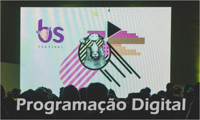 BS FESTIVAL 2020 :  inscrições abertas e gratuitas para evento online de inovação e economia criativa