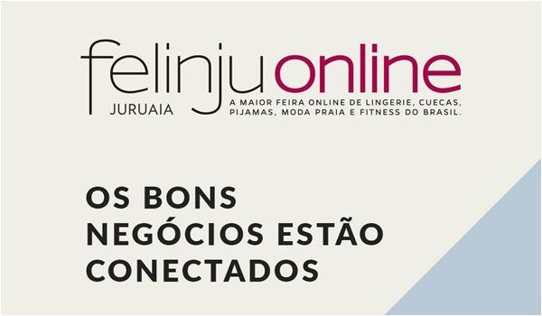 Felinju Online - Feira de Moda Intima em Juruaia - Programação Digital