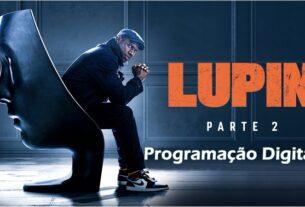 Serie Lupin na NetFlix - Programação Digital - Sortimentos.com