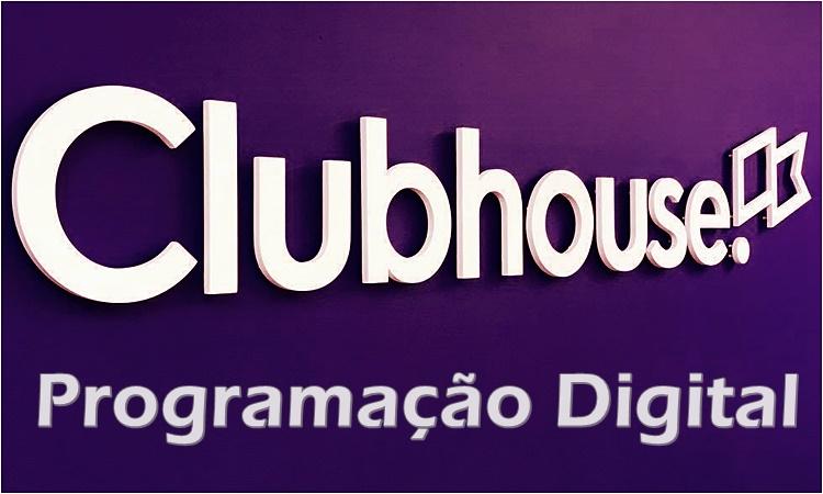 ClubHouse - Rede Social - Programação Digital ( programacaodigital.com )