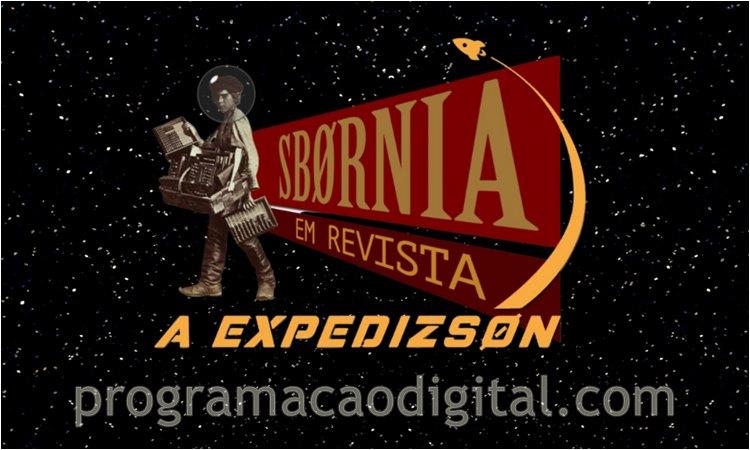 Programação Digital -A Expedizson : Sbornia em Revista no YouTube