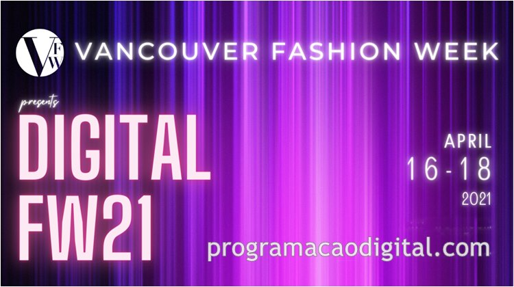 Programação Digital - VFW Vancouver Fashion Week FW21 - programacaodigital.com